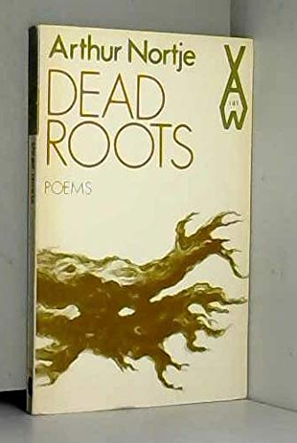 Dead Roots, Poems: Arthur Nortje