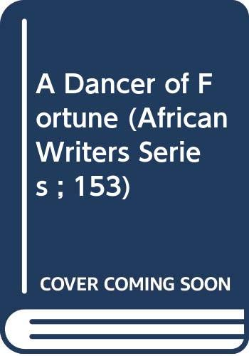 9780435901530: A Dancer of Fortune (African Writers Series ; 153)