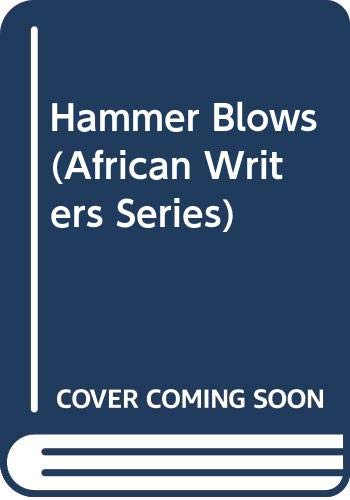 9780435901745: Hammer Blows (African Writers Series)