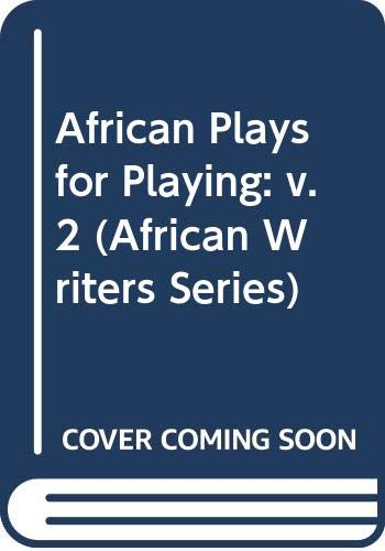 9780435901790: African Plays for Playing: v. 2 (African Writers Series)