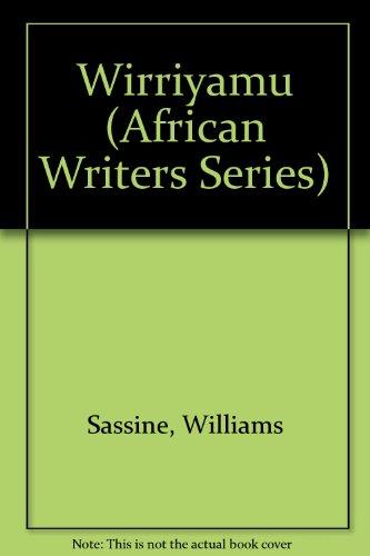 Wirriyamu: African Writers Series, 199 (0435901990) by Sassine, Williams