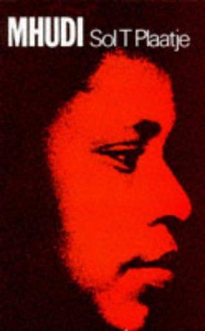 Mhudi (African Writers): Sol T. Plaatje