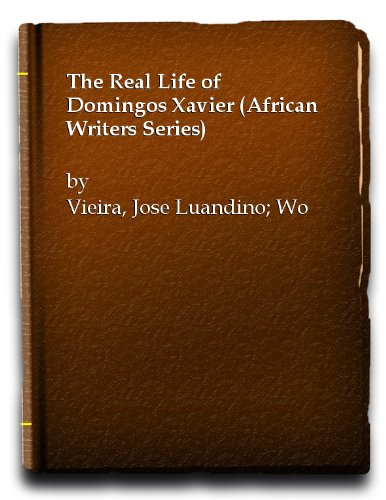 9780435902025: The Real Life of Domingos Xavier (African Writers Series, No. 202) (English and Portuguese Edition)