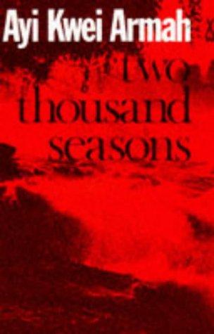 Two Thousand Seasons (African Writers Series): Ayi Kwei Armah