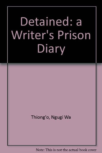 9780435902407: Detained: A Writer's Prison Diary (African Writers Series)