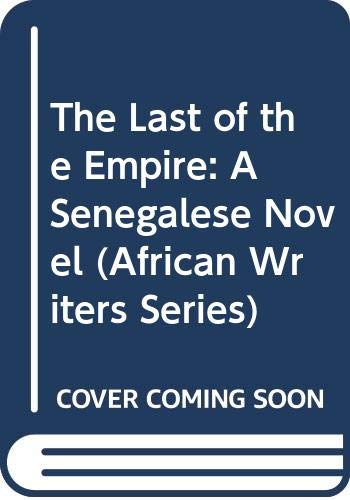 9780435902506: The Last of the Empire: A Senegalese Novel (African Writers Series) (English and French Edition)