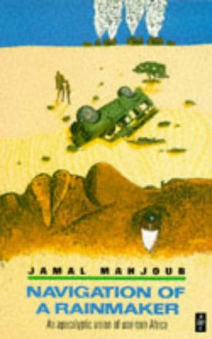 Navigation of a Rainmaker: An Apocalyptic Vision of War-torn Africa (African Writers Series): ...