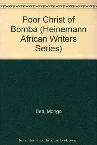 9780435906320: Poor Christ Of Bomba Beti (Heinemann African Writers Series)