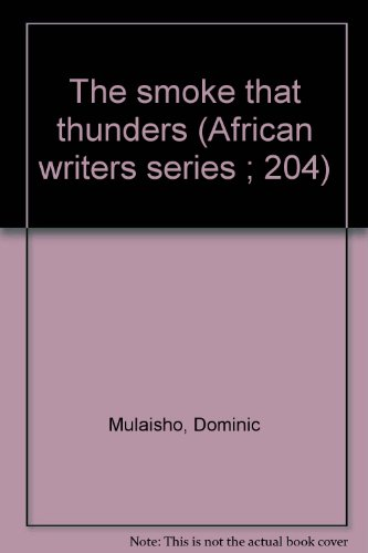 9780435906474: The smoke that thunders (African writers series ; 204)