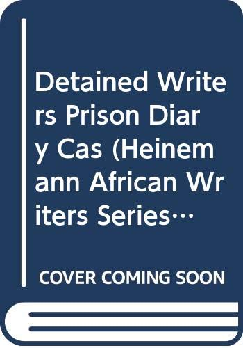 9780435906504: Detained Writers Prison Diary Cas (Heinemann African Writers Series)