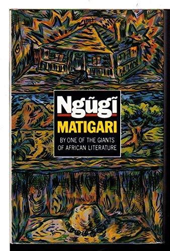 9780435906542: MATIGARI (African Writers Series)