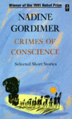 Crimes of Conscience : Selected Short Stories: Nadine Gordimer