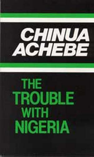 9780435906986: The Trouble with Nigeria (Heinemann African Writers Series)