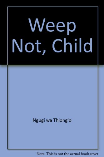 9780435908034: Weep Not, Child
