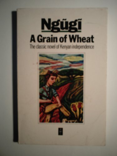 9780435908362: A Grain of Wheat (African Writers)