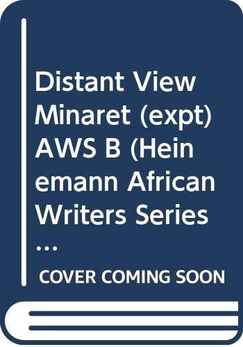 9780435909130: Distant View Minaret (expt) AWS B (Heinemann African Writers Series)