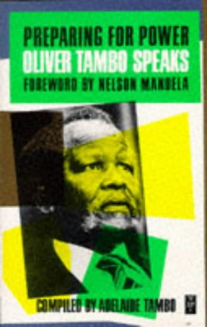 Oliver Tambo Speaks: Preparing for Power (African Writers Series): Tambo, Oliver; Tambo, Adelaide ...