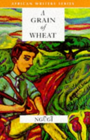 9780435909871: A Grain of Wheat (African Writers)