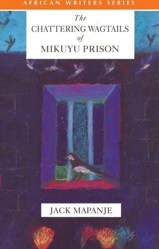 9780435911980: The Chattering Wagtails of Mikuyu Prison (Heinemann African Writers Series)