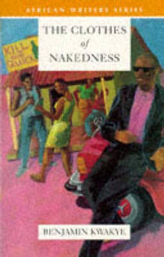 9780435912017: The Clothes of Nakedness (Heinemann African Writers Series)