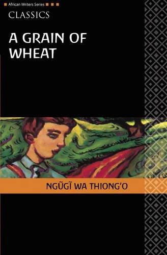9780435913564: A grain of wheat (Heinemann African Writers Series: Classics)