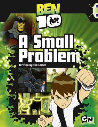 Ben 10: A Small Problem (Purple B) (Bug Club): Pearson Education Limited