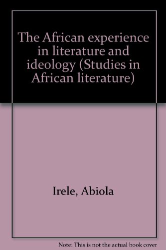 The African experience in literature and ideology: Irele, Abiola