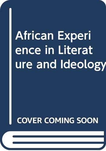 African Experience in Literature and Ideology: Abiola Irele