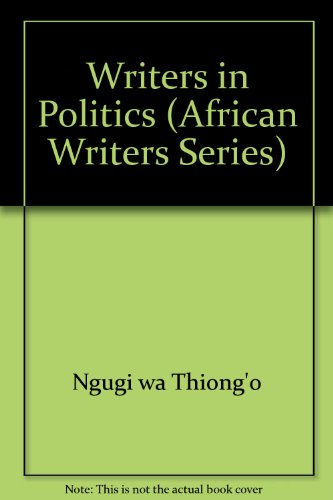 Writers in Politics (African Writers Series) (043591751X) by Ngugi wa Thiong'o