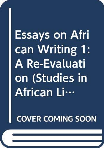 9780435917623: Essays on African Writing, I: A Re-Evaluation (Studies in African Literature)
