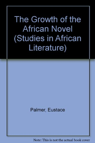 9780435918019: The Growth of the African Novel (Studies in African Literature)