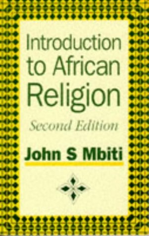 Introduction To African Religion 2nd Edition: John S Mbiti