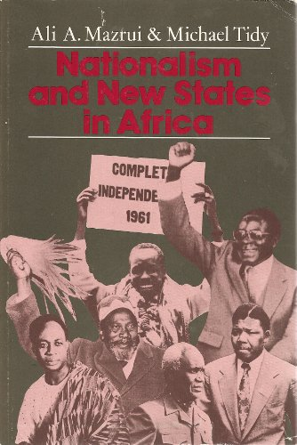Nationalism and New States in Africa: From: Ali Mazrui; Michael