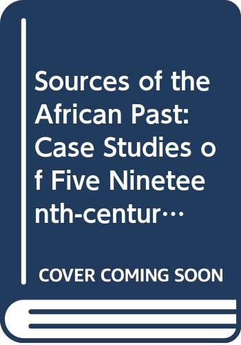 9780435942489: Sources of the African Past: Case Studies of Five Nineteenth-century African Societies