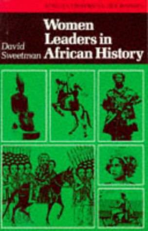 Women Leaders in African History (African Historical Biographies): David Sweetman