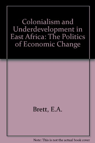 Colonialism and Underdevelopment in East Africa: The Politics of Economic Change 1919-1939