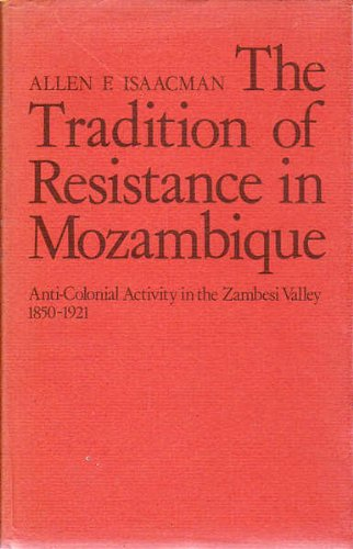 9780435945220: The Tradition of Resistance in Mozambique: Anti-colonial Activity in the Zambesi Valley, 1850-1921