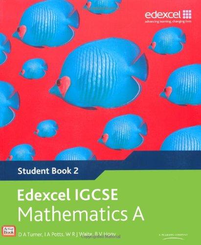 Edexcel IGCSE Mathematics A (Student Book 2: Hony, B V