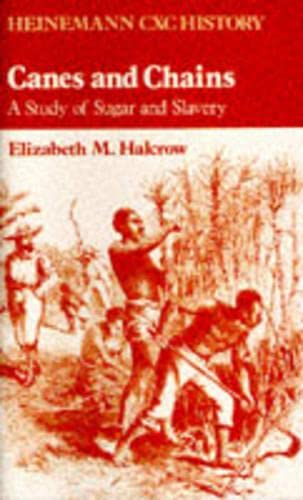 9780435982232: Heinemann CXC History: Canes and Chains: A Study of Sugar and Slavery