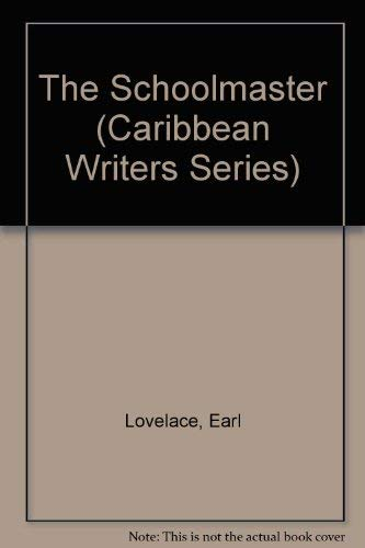 9780435985509: THE SCHOOLMASTER (Caribbean Writers)