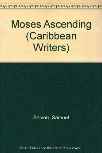 9780435987503: Moses Ascending (Caribbean Writers Series)