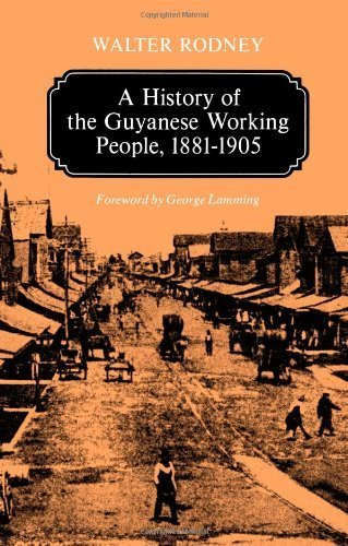 9780435987602: History of the Guyanese Working People, 1881-1905