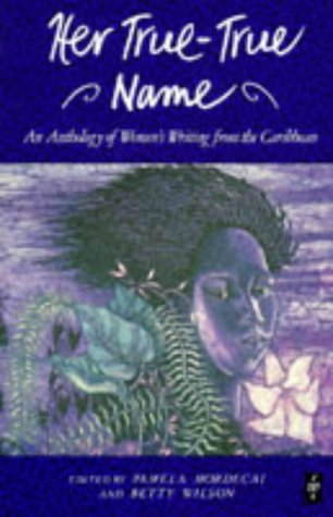 9780435989064: Her True, True Name: Women's Writing from the Caribbean (Caribbean Writers)