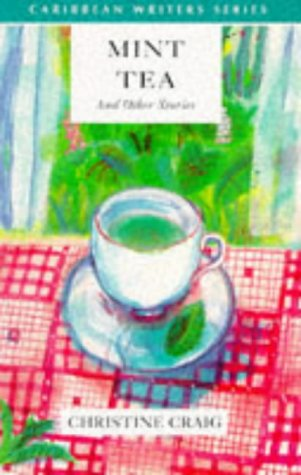 9780435989323: Mint Tea and Other Stories (Caribbean Writers Series)