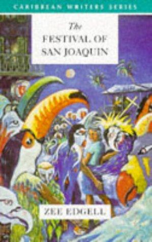 The Festival of San Joaquin (Caribbean Writers: Edgell, Zee