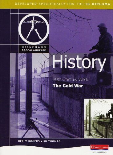 History: The Cold War (Heinemann Baccalaureate): Keely Rogers, Jo