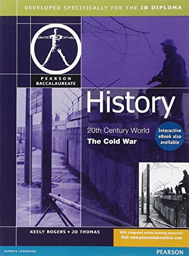 9780435994372: HISTORY:THE COLD WAR-PEARSON BACCAULARETE FOR IB DIPLOMA PROGRAMS (Pearson International Baccalaureate Diploma: International Editions)