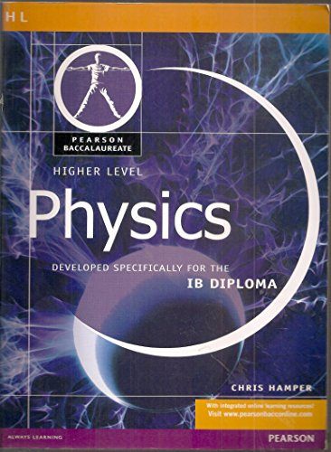 9780435994426: Physics-Higher Level-Pearson Baccaularete for Ib Diploma Programs (Pearson International Baccalaureate Diploma: International Editions)
