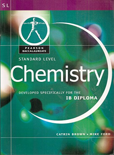 9780435994464: Chemisty-Standard Level-Pearson Baccaularete for Ib Diploma Programs (Pearson International Baccalaureate Diploma: International Editions)