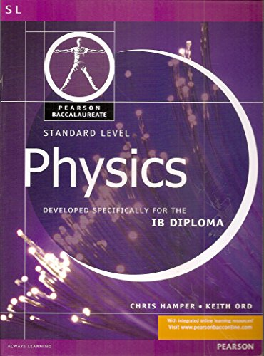 9780435994471: Physics-Standard Level-Pearson Baccaularete for Ib Diploma Programs (Pearson International Baccalaureate Diploma: International Editions)